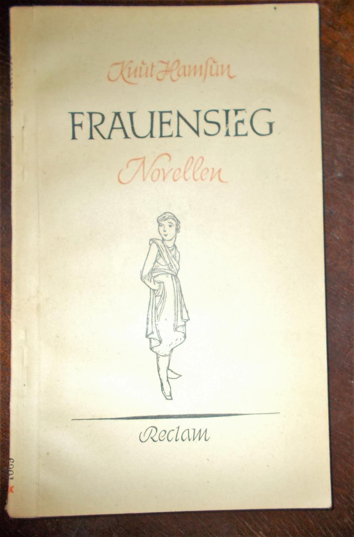 Frauensieg: Novellen, Mit einem Nachwort von Siegfried: Knut Hamsun