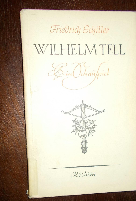 Wilhelm Tell: Schauspiel in fünf Aufzügen: Friedrich Schiller