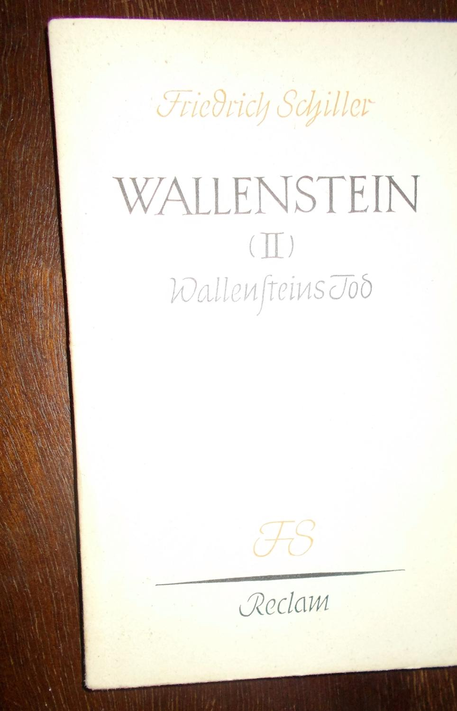 Wallenstein: Ein dramatisches Gedicht, II. Wallensteins Tod: Friedrich Schiller