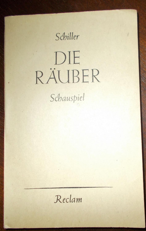 Die Räuber: Schauspiel in fünf Akten: Friedrich Schiller