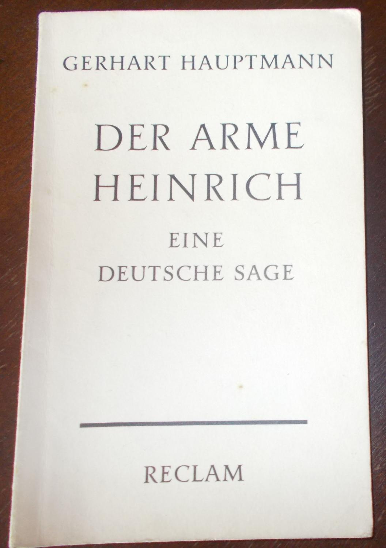 Der arme Heinrich - eine deutsche Sage: Gerhart Hauptmann