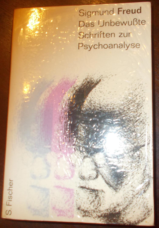 Das Unbewußte - Schriften zur Psychoanalyse: Sigmund Freud
