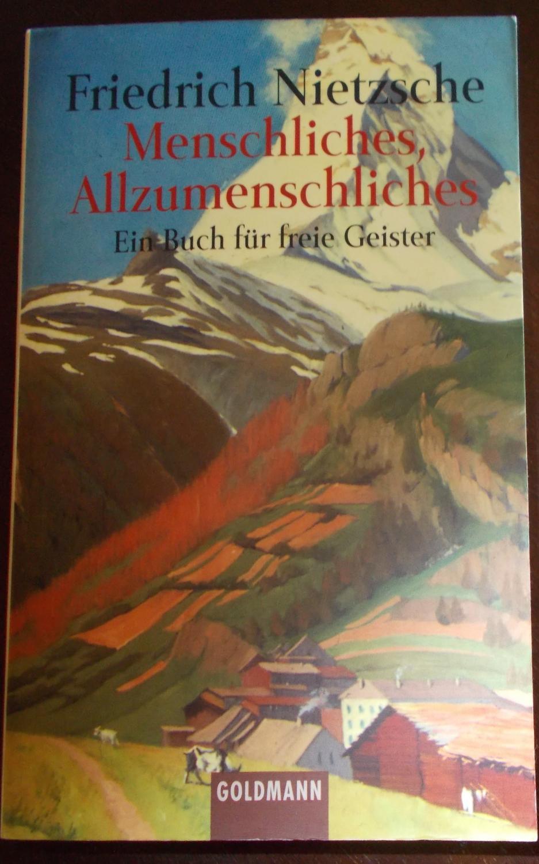 Menschliches, Allzumenschliches: Ein Buch für freie Geister: Nietzsche, Friedrich