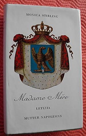 Madame Mére: Letizia - Mutter Napoleons: Monica Stirling