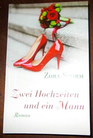 Zwei Hochzeiten und ein Mann: Zora Storm