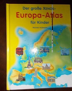 Der große Xenos-Europa-Atlas für Kinder: Michael Holtmann