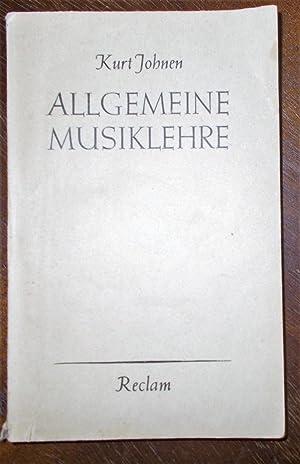 Allgemeine Musiklehre, Mit zahlreichen Notenbeispielen: Kurt Johnen