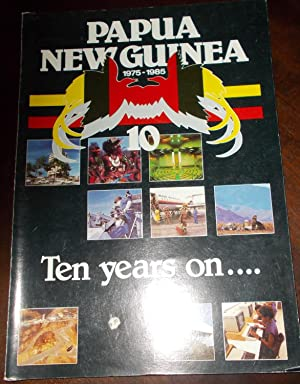 Papua New Guinea 1975-1985 - Ten years on.