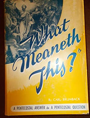 What Meaneht This?: A Pentecostal Answer to A Pentecostal Question