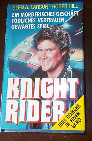 Knight Rider - Drei Romane in einem: Glen A. Larson,