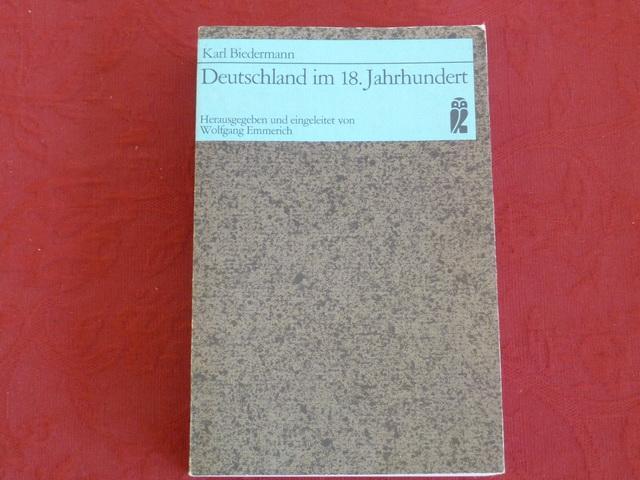 DEUTSCHLAND IM 18. JAHRHUNDERT*Ausgabe in einem Band.: 41586 Biedermann, Karl
