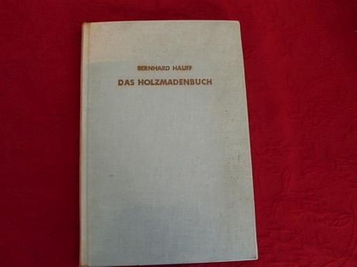 DAS HOLZMADENBUCH.: Hauff Bernhard