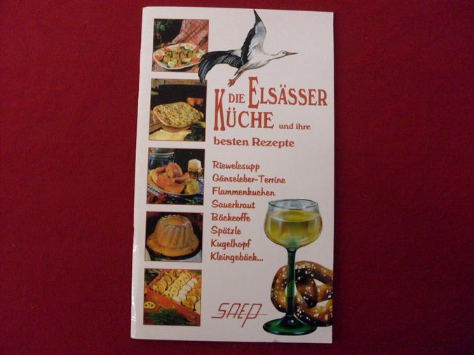 Die Elsässer Küche* Und Ihre Besten Rezepte. Mit Abbildungen
