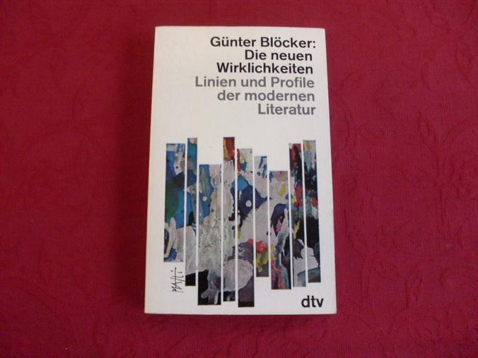 DIE NEUEN WIRKLICHKEITEN. Linien und Profile der: Blöcker Günter