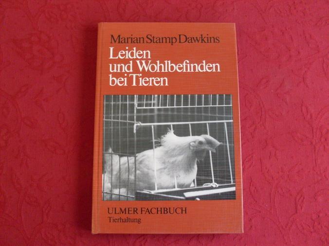 LEIDEN UND WOHLBEFINDEN BEI TIEREN. Ein Beitrag zu Fragen der Tierhaltung und des Tierschutzes. - Dawkins Marian Stamp