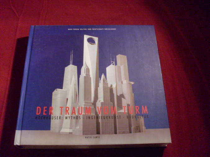 DER TRAUM VOM TURM* Hochhäuser: Mythos, Ingenieurkunst,: 82482 NRW-Forum [Hrsg.];