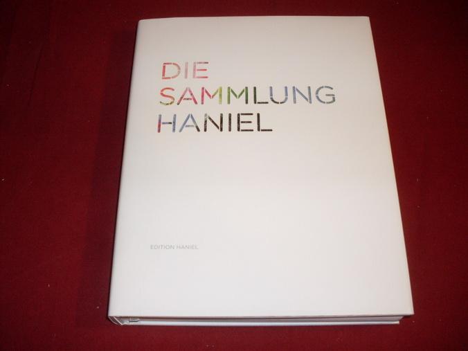 DIE SAMMLUNG HANIEL. - Brockhaus Christoph; Fink-Belgin, Andrea; Gohr, Siegfried; Ziegelmaier, Veit;; [Hrsg.]: Lüttichau Mario-Andreas von
