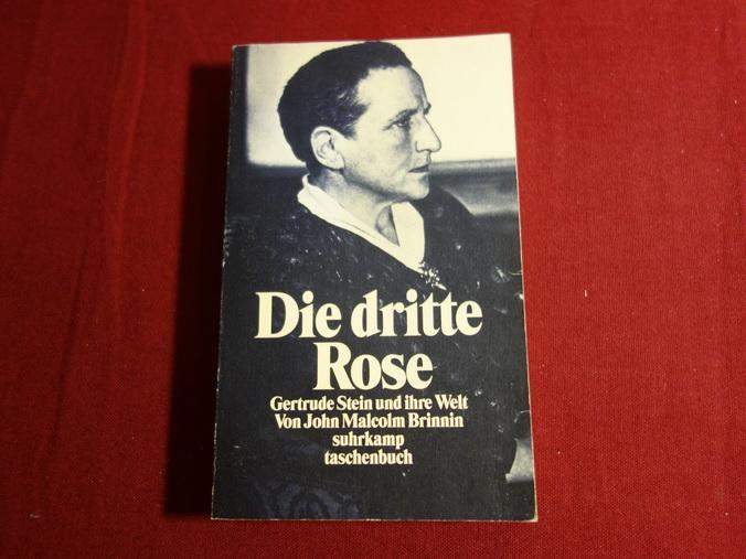 DIE DRITTE ROSE. Gertrude Stein und ihre Welt - Brinnin John Malcolm