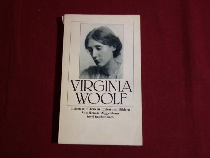 Virginia Woolf, Leben und Werk in Texten und Bildern