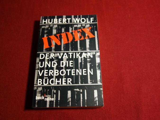 INDEX. Der Vatikan und die verbotenen Bücher: Wolf Hubert