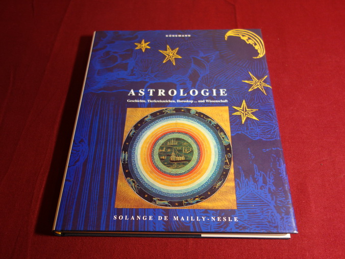 ASTROLOGIE. Geschichte, Tierkreiszeichen, Horoskop . und Wissenschaft: Mailly Nesle Solange
