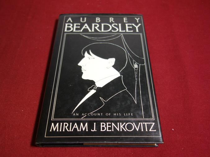 AUBREY BEARDSLEY* An account of his life.: 99451 Benkovitz, Miriam