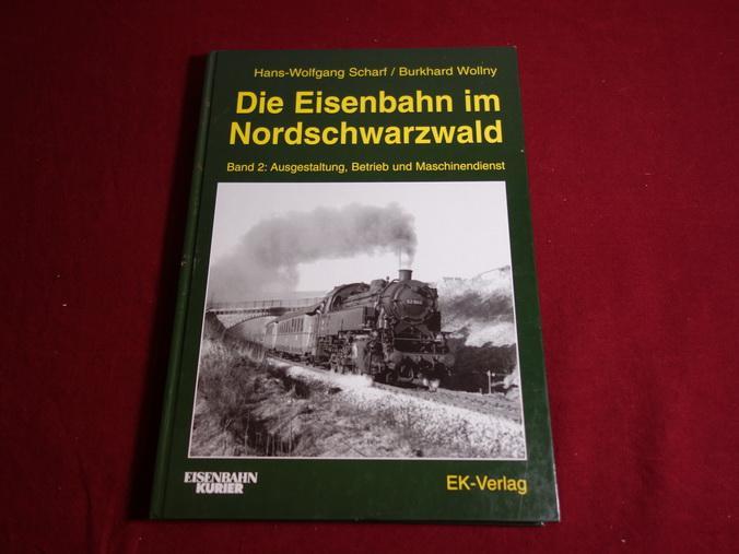 DIE EISENBAHN IM NORDSCHWARZWALD. Ausgestaltung, Betrieb und: Scharf Hans-Wolfgang; Burkhard
