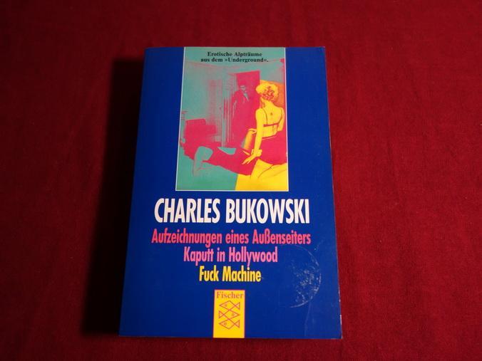 AUFZEICHNUNGEN EINES AUSSENSEITERS*. Kurzbeschreibung: In diesem Band: 102348 Bukowski, Charles;