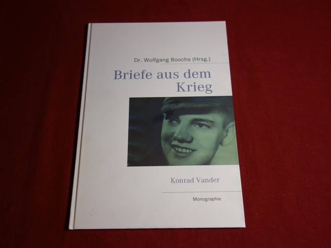 BRIEFE AUS DEM KRIEG. - Vander Konrad; [Hrsg.]: Boochs Wolfgang