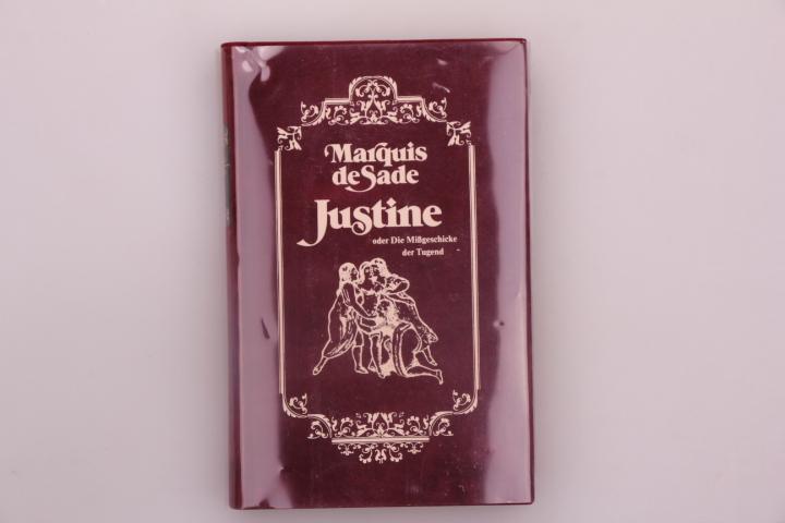 JUSTINE ODER DIE MIßGESCHICKE DER TUGEND.: Sade Marquis de