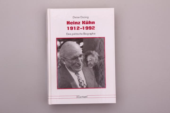 HEINZ KÜHN 1912-1992. Eine politische Biografie: Düding Dieter