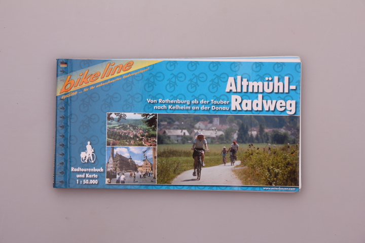 ALTMÜHL-RADWEG. Von Rothenburg ob der Tauber nach Kelheim an der Donau - Hrsg.]: Bikeline