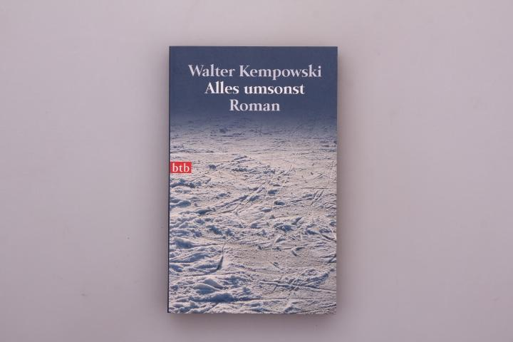 ALLES UMSONST* Roman. Kurzbeschreibung: Walter Kempowskis großer: 112097 Kempowski, Walter;