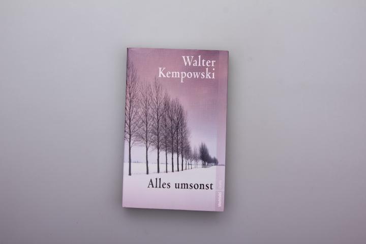 ALLES UMSONST*. Kurzbeschreibung: Walter Kempowskis großer Roman: 112515 KEMPOWSKI, WALTER;
