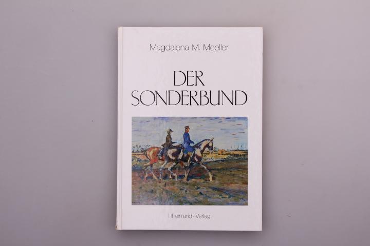 DER SONDERBUND. Seine Voraussetzungen und Anfänge in: Moeller, Magdalena M.