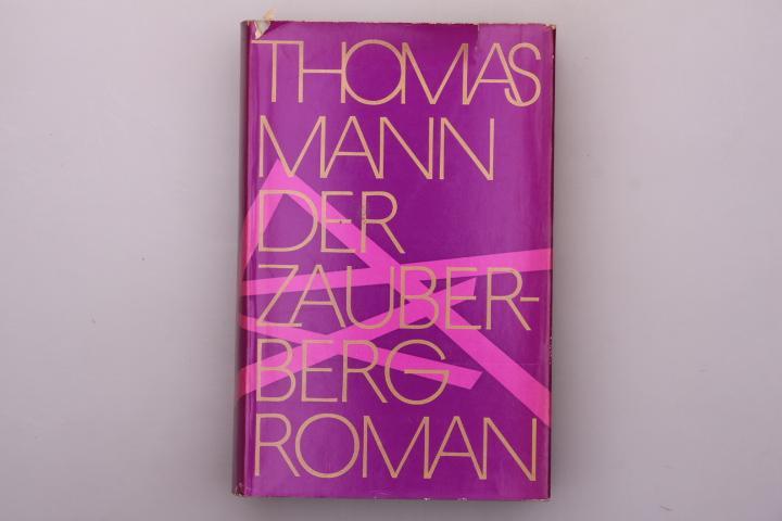 DER ZAUBERBERG. Roman: Mann, Thomas