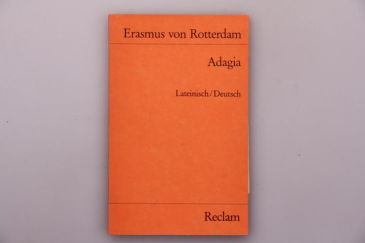 ADAGIA. Lateinisch/Deutsch: Rotterdam, Erasmus von;