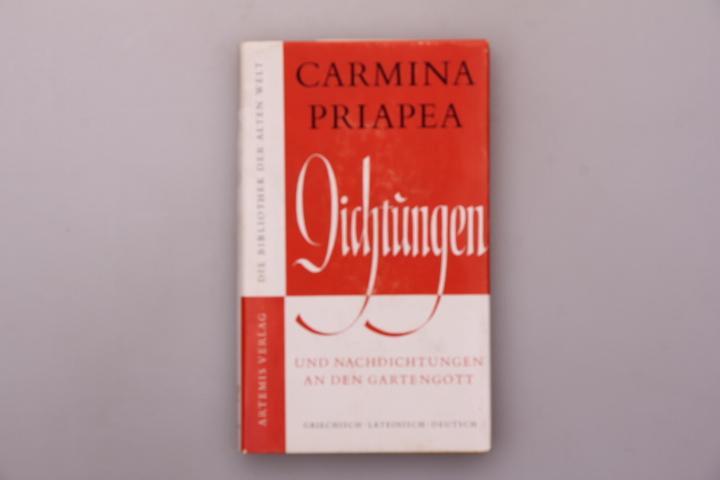 Carmina Priapea = Gedichte an den Gartengott. Die Bibliothek der alten Welt : Reihe Sammlungen u. Anthologien