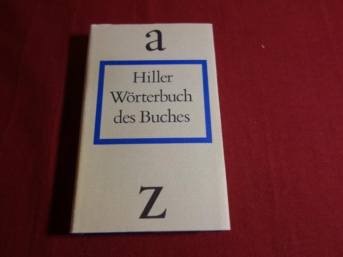 WÖRTERBUCH DES BUCHES.: Hiller Helmut