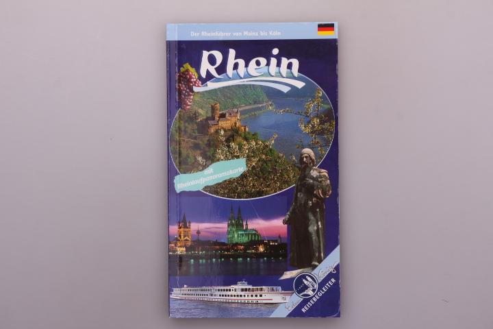 DER RHEIN. Rheinführer von Mainz bis Köln - mit Rheinlaufpanoramakarte - Kootz, Wolfgang