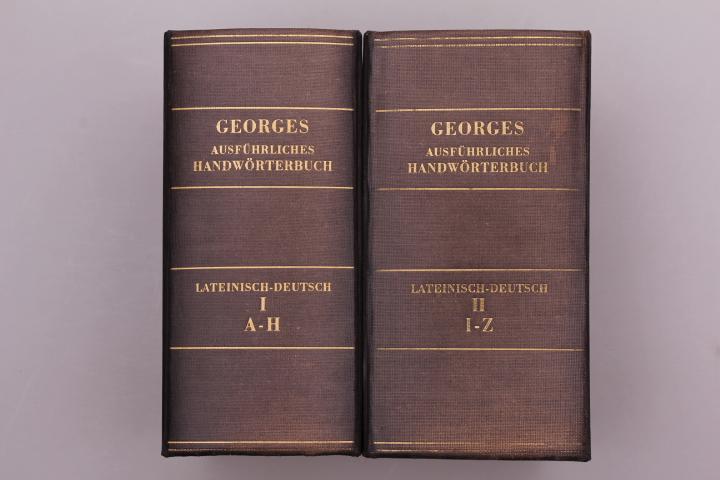 AUSFÜHRLICHES LATEINISCH-DEUTSCHES HANDWÖRTERBUCH.: Georges, Karl Ernst