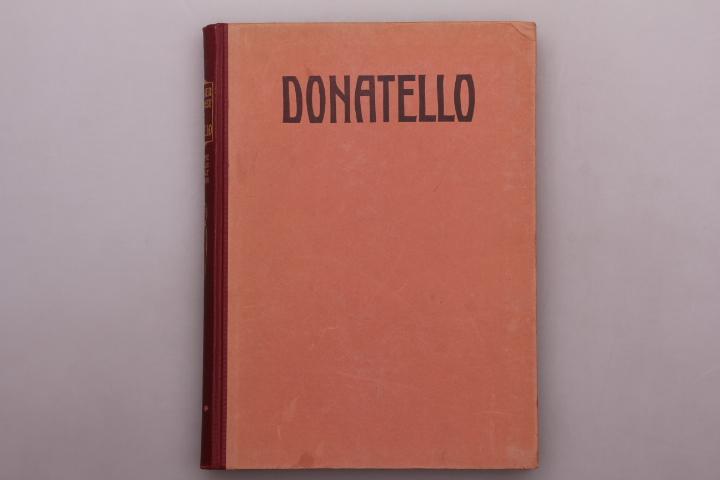 DONATELLO. Des Meisters Werke: Hrsg.]: Schubring, Paul