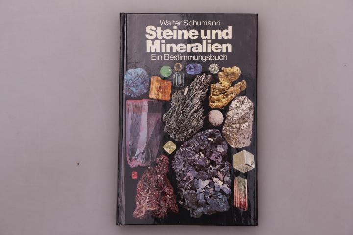 STEINE UND MINERALIEN. Mineralien, Edelsteine, Gesteine, Erze: Schumann, Walter