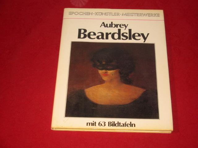 AUBREY BEARDSLEY* Mit 63 Abbildungen. Monographie. Epochen,: 23240 Spielmann, Heinz