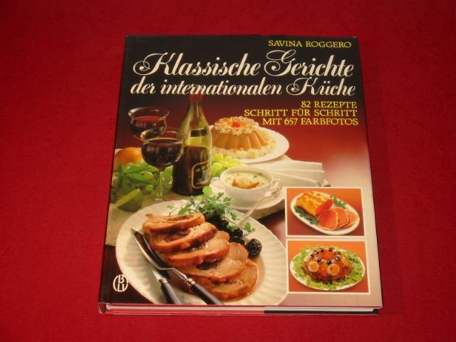 Klassische küche rezepte  KLASSISCHE GERICHTE DER INTERNATIONALEN KÜCHE* Mit 657 Abbildungen ...