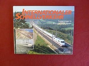 INTERNATIONALER SCHNELLVERKEHR* Mit Abbildungen. Superzüge in Europa: 39689 Obermayer, Horst
