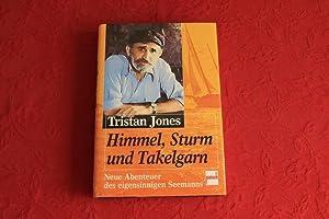 HIMMEL STURM UND TAKELGARN*. In seiner lebendigen,: 44050 Jones, Tristan;
