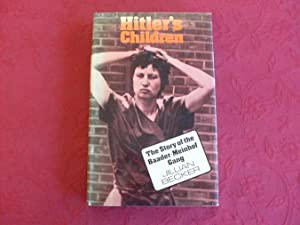 HITLERS CHILDREN. The Story of the Baader-: Becker Jillian