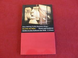 DAS ERBE DER BILDER. Kunst und moderne: Hrsg.]: Belting Hans