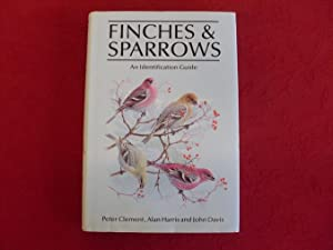 FINCHES AND SPARROWS. An Identification Guide.: Clement Peter